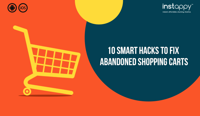 10 Smart Hacks to Fix Abandoned Shopping Carts