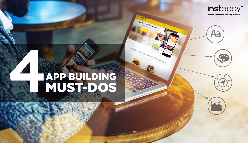 4 Best Practices of App Building You Can�t Afford to Ignore