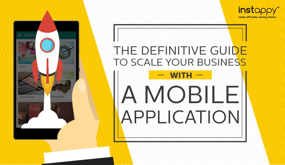 The Definitive Guide to Scaling your Business with a Mobile App
