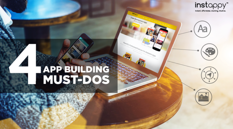 4 Best Practices of App Building You Can't Afford to Ignore
