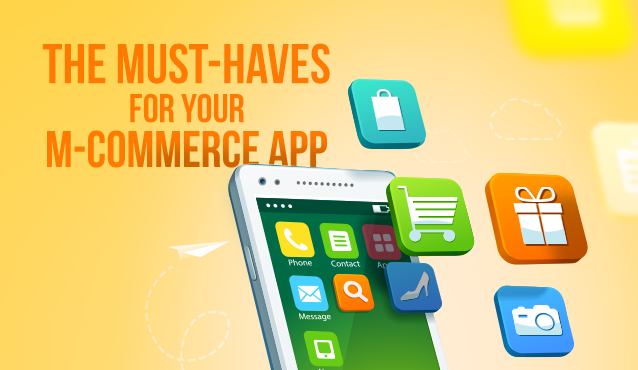 7 Must Have Features for Your M-Commerce App